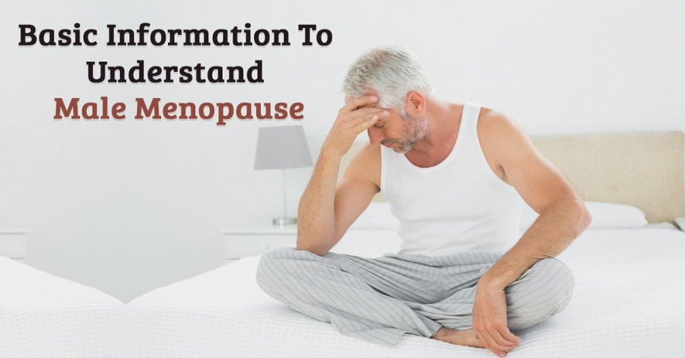 Basic Information To Understand Male Menopause